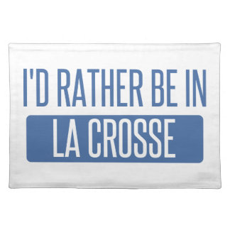 I'd rather be in La Crosse Placemat