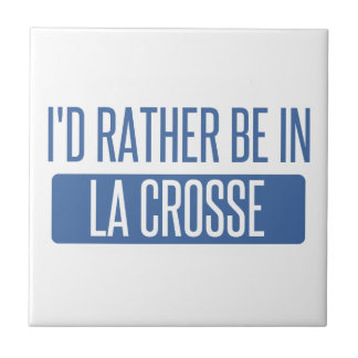 I'd rather be in La Crosse Tile