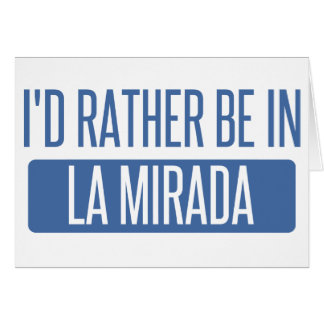 I'd rather be in La Mesa Card