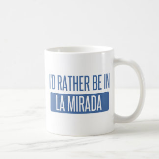 I'd rather be in La Mesa Coffee Mug