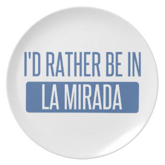 I'd rather be in La Mesa Dinner Plates
