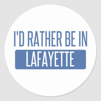 I'd rather be in Lafayette IN Classic Round Sticker
