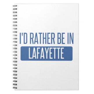 I'd rather be in Lafayette IN Note Book