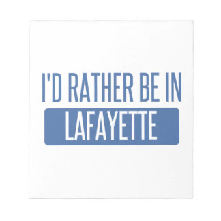 I'd rather be in Lafayette IN Notepad
