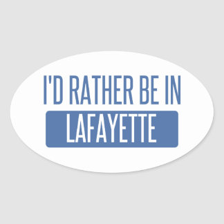 I'd rather be in Lafayette IN Oval Sticker