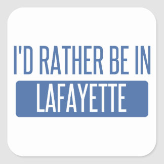 I'd rather be in Lafayette IN Square Sticker