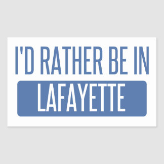 I'd rather be in Lafayette IN Sticker