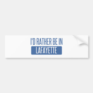 I'd rather be in Lafayette LA Bumper Sticker