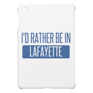 I'd rather be in Lafayette LA iPad Mini Cover