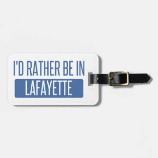 I'd rather be in Lafayette LA Luggage Tag