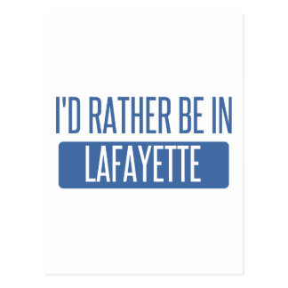 I'd rather be in Lafayette LA Postcard