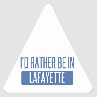 I'd rather be in Lafayette LA Triangle Sticker