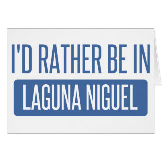 I'd rather be in Laguna Niguel Card