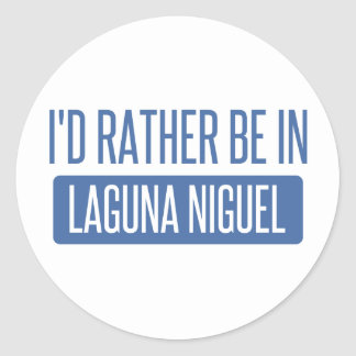 I'd rather be in Laguna Niguel Classic Round Sticker