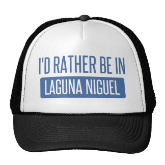 I'd rather be in Laguna Niguel Trucker Hat