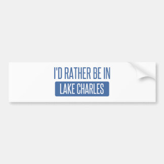 I'd rather be in Lake Charles Bumper Sticker