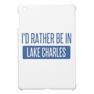 I'd rather be in Lake Charles iPad Mini Case