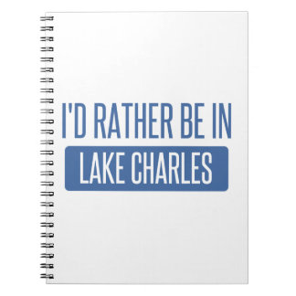 I'd rather be in Lake Charles Notebook