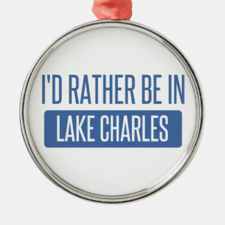 I'd rather be in Lake Charles Silver-Colored Round Ornament