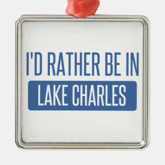 I'd rather be in Lake Charles Silver-Colored Square Ornament