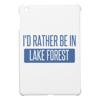 I'd rather be in Lake Forest iPad Mini Cover