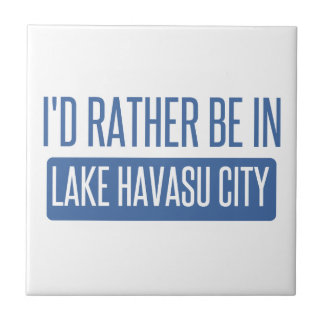 I'd rather be in Lake Havasu City Tile