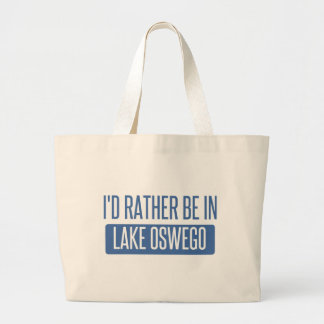 I'd rather be in Lake Oswego Large Tote Bag
