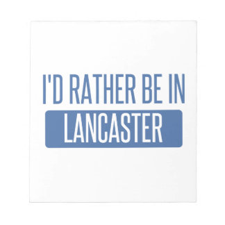 I'd rather be in Lancaster OH Notepad
