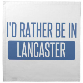 I'd rather be in Lancaster PA Napkin