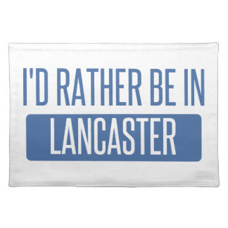I'd rather be in Lancaster TX Placemat
