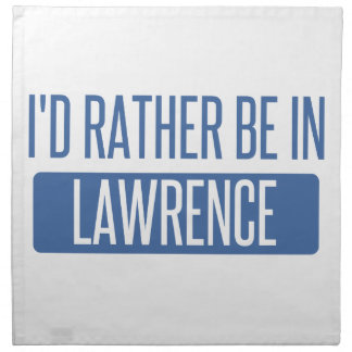 I'd rather be in Lawrence IN Napkin