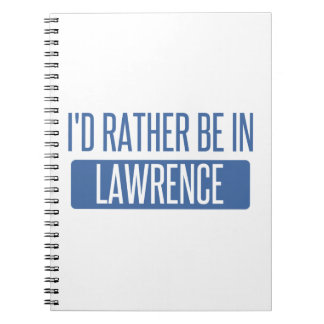 I'd rather be in Lawrence IN Notebooks