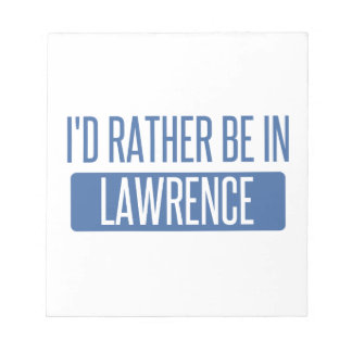 I'd rather be in Lawrence KS Notepad