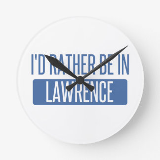 I'd rather be in Lawrence KS Round Clock