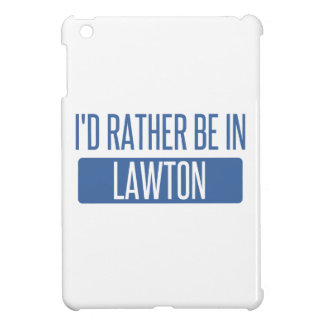 I'd rather be in Lawton iPad Mini Cover