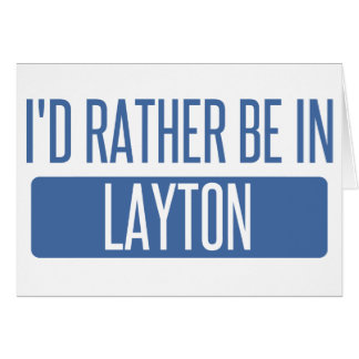 I'd rather be in Layton Card