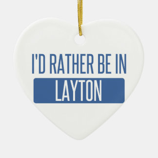 I'd rather be in Layton Ceramic Heart Ornament