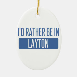 I'd rather be in Layton Ceramic Oval Ornament