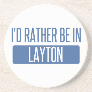 I'd rather be in Layton Drink Coasters