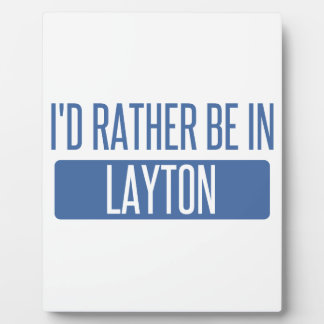 I'd rather be in Layton Plaque