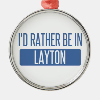I'd rather be in Layton Silver-Colored Round Ornament