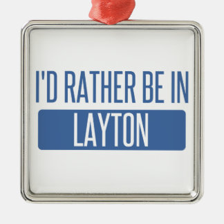 I'd rather be in Layton Silver-Colored Square Ornament