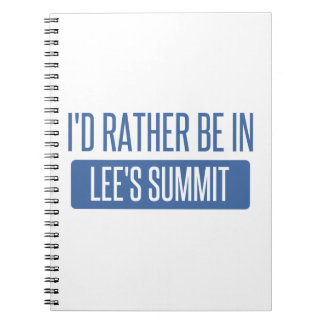 I'd rather be in Lee's Summit Spiral Notebook