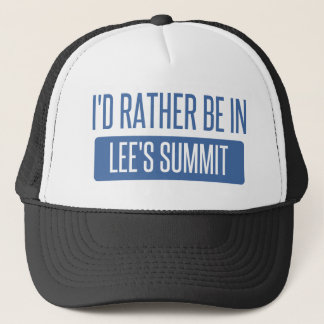 I'd rather be in Lee's Summit Trucker Hat