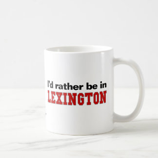 I'd Rather Be In Lexington Coffee Mug