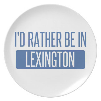 I'd rather be in Lexington Plate