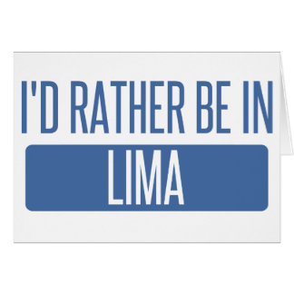 I'd rather be in Lima Card