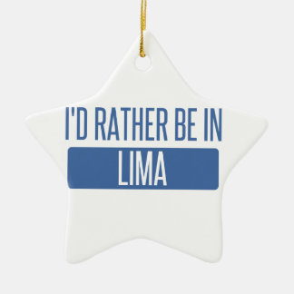 I'd rather be in Lima Ceramic Ornament