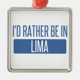 I'd rather be in Lima Metal Ornament