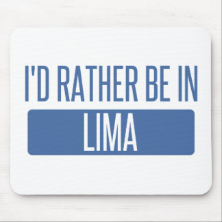 I'd rather be in Lima Mouse Pad